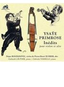 Ysaye & Primrose: Inedits: Bogdanovic(Vn) Xuereb(Va) Vianello Laufner(P)【CD】