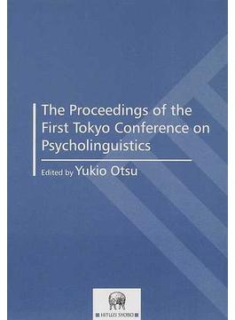 The proceedings of the first Tokyo Conference on Psycholinguistics