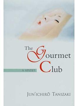 谷崎潤一郎短編集 The gourmet club A sextet 英文版