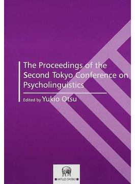 The proceedings of the second Tokyo Conference on Psycholinguistics