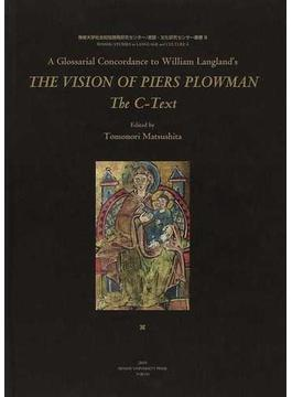 A Glossarial Concordance to William Langland's THE VISION OF PIERS PLOWMAN:The C−Text