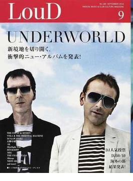 LOUD RADICAL MUSIC&CLUB CULTURE MAGAZINE No.189(2010SEPTEMBER) UNDERWORLD/The Count & Sinden/VOLA&THE ORIENTAL MACHINE