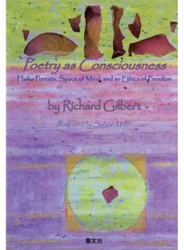 Poetry as Consciousness Haiku Forests, Space of Mind, and an Ethics of Freedom