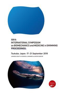 【オンデマンドブック】XIII th INTERNATIONAL SYMPOSIUM on BIOMECHANICS and MEDICINE in SWIMMING PROCEEDINGS