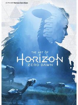 ジ・アート・オブ Horizon Zero Dawn(G-NOVELS)
