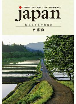 japan CONNECTING YOU TO WONDERLANDS 47ふるさとの原風景 日本語版 特別限定版