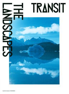 TRANSIT THE LANDSCAPES 2008−2019