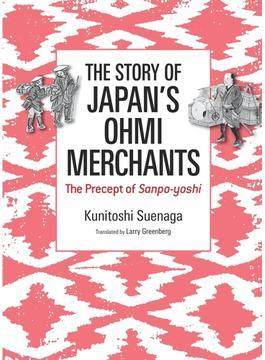 The Story of Japan's Ohmi Merchants: The Precept of Sanpo-yoshi