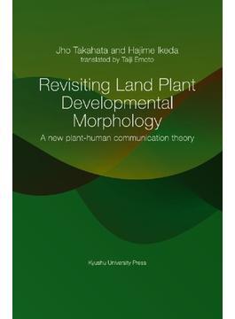 Revisiting Land Plant Developmental Morphology A new plant‐human communication theory