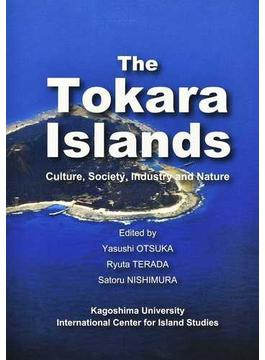 The Tokara Islands Culture,Society,Industry and Nature