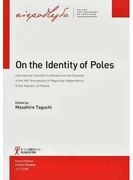 On the Identity of Poles International Scientific Conference on the Occasion of the 100th Anniversary of Regaining Independence of the Republic of Poland