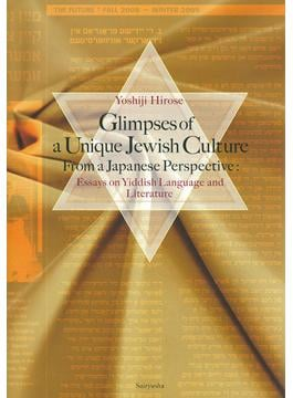 Glimpses of a Unique Jewish Culture From a Japanese Perspective Essays on Yiddish Language and Literature