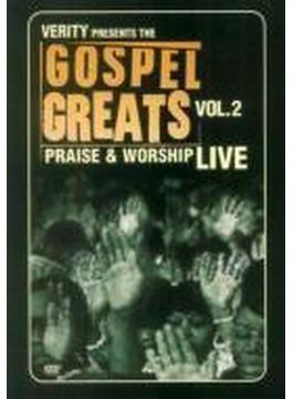 Gospel Greats Presents Praise & Worship Live Vol.2
