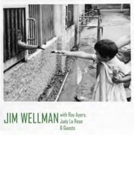 Jim Wellman & Guests