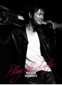 Play The Life (+DVD)【初回生産限定盤】