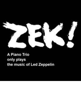 Zek!: A Piano Trio Only Plays The Music Of Led Zeppelin (2CD)