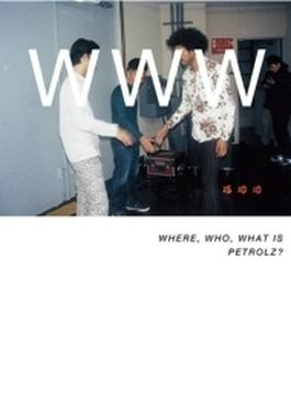 WHERE. WHO. WHAT IS PETROLZ? 【通常盤】