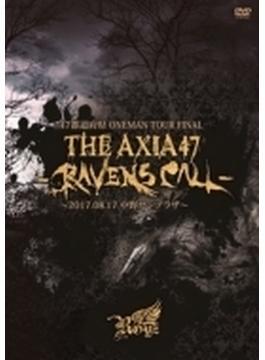 47都道府県 Oneman Tour Final 『the Axia47 -ravens Call-』~2017.08.17 中野サンプラザ~(Ltd)