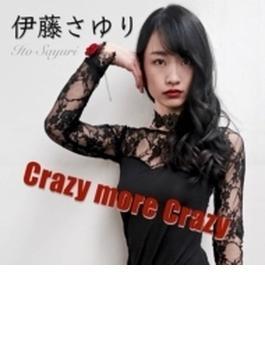 Crazy more Crazy